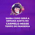 Celebrações no Carmelo em tempo de Pandemia