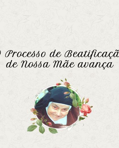 Notícias do processo de Beatificação da Nossa Mãe