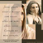"""""""Jesus quero viver e morrer com vossos olhos em meus olhos, Vosso Coração no meu coração"""""""