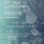 """24/12 – 105 anos de nascimento – Serva de Deus Madre Tereza Margarida """"Nossa Mãe"""""""